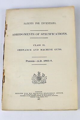 Book of Specs British Patents for Ordnance and Machine Guns 1905 - 1908 Pre WW1