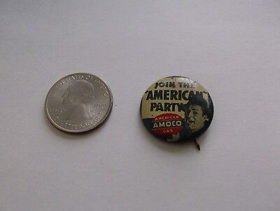 Join The American Party AMOCO American Oil Co  Pin Back Button