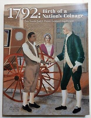 1792: Birth of a Nation's Coinage by Pete Smith, Joel Orosz, Leonard Augsberger