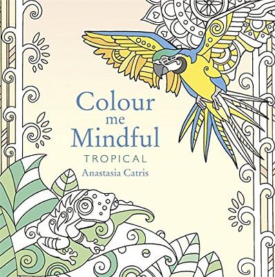 Colour Me Mindful Tropical-Adult Colouring Book-Art Therapy-Anti Stress