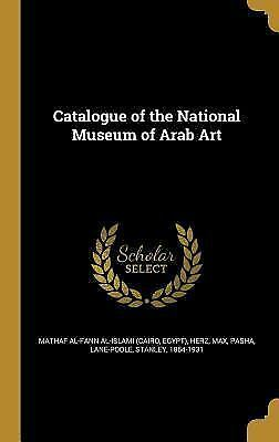Catalogue of the National Museum of Arab Art (Hardback or Cased Book)