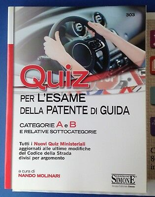 PATENTE DI GUIDA CATEGORIA A e B - QUIZ PER ESAME  - ED. SIMONE 303
