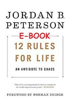 12 Rules for Life: An Antidote to Chaos by Jordan B. Peterson E-B00K