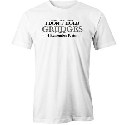 I Don'T Hold Grudges I Remember Facts T-Shirt Tee New