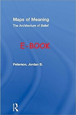 Maps of Meaning: The Architecture of Belief by Jordan B. Peterson E-B00K