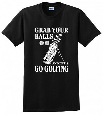 ec43aa29 Grab Your Balls And Go Golfing Golf Ball Dad Father Funny Mens Tee T-Shirt