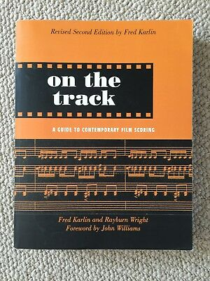 On the Track: A Guide to Contemporary Film Scoring by Rayburn Wright