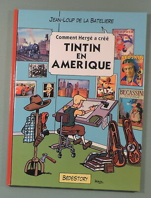 Comment Herge a Cree 2 Tintin en Amerique Bedestory EO neuf