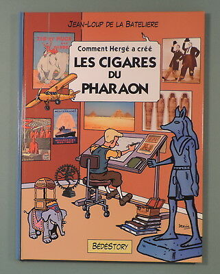 Comment Herge a Cree 3 Tintin Les Cigares du Pharaon Bedestory EO neuf
