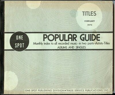 ONE SPOT Feb.75 USA POPULAR GUIDE MONTHLY TITLE INDEX TO RECORDED MUSIC 45s/LPs