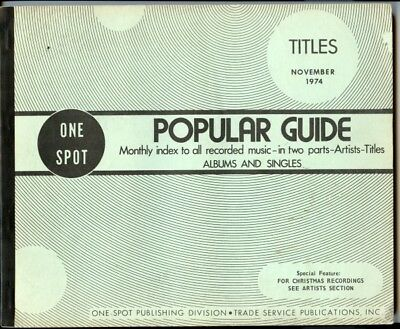 ONE SPOT Nov.74 USA POPULAR GUIDE MONTHLY TITLE INDEX TO RECORDED MUSIC 45s/LPs