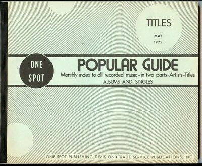 ONE SPOT May.75 USA POPULAR GUIDE MONTHLY TITLE INDEX TO RECORDED MUSIC 45s/LPs