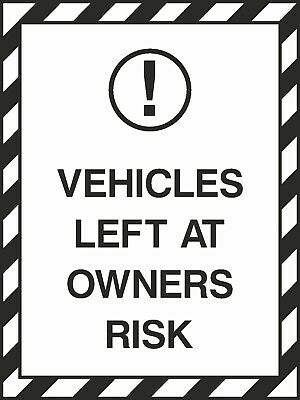 Vehicles Left At Owners Risk Sign [V6PARK0046] Road Traffic Safety
