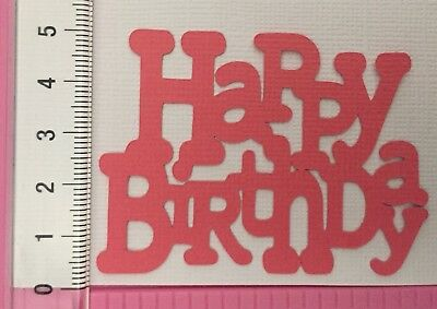 Die Cuts! 10 Pc 'Happy Birthday' Card Topper Limited Colours/Stock - Be Quick!!!
