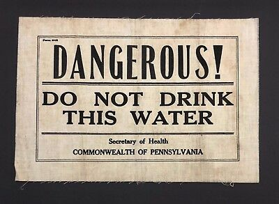 Antique c1910 DO NOT DRINK WATER Vintage Medical Pennsylvania Cloth Sign