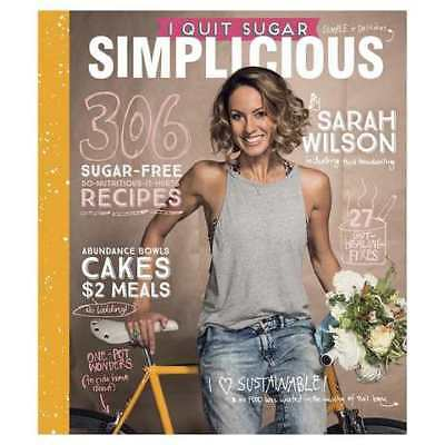 I Quit Sugar: Simplicious by Sarah Wilson - Cookbook - Brand New