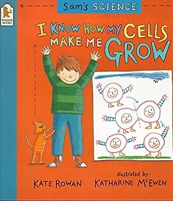 Sams Science: I Know How My Cells Make Me Grow, Kate Rowan, Used; Good Book