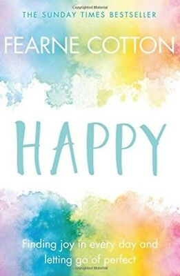 Happy Finding joy in every day and letting g by Fearne Cotton Paperback Book New