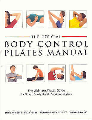 The Official Body Control Pilates Manual: The Ultimate Pilates Guide for Fitness