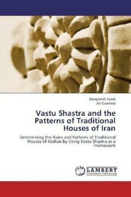 Vastu Shastra and the Patterns of Traditional Houses of Iran Determining th 2136