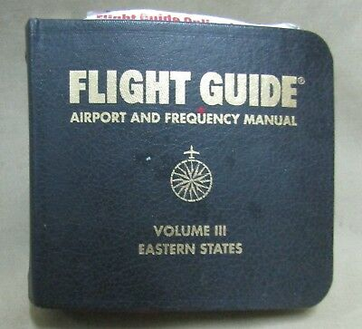 Flight Guide: Airport and Frequency Manual Volume III Eastern States
