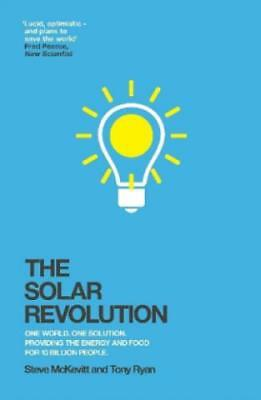 The Solar Revolution One World. One Solution. Providing the Energy and Food 2521