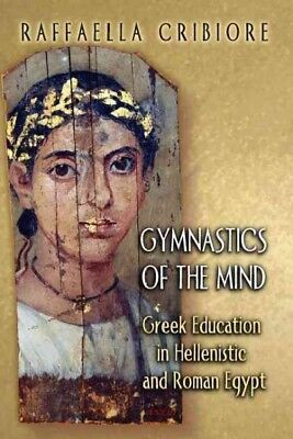 Gymnastics Of The Mind : Greek Education In Hellenistic And Roman Egypt, Pape...