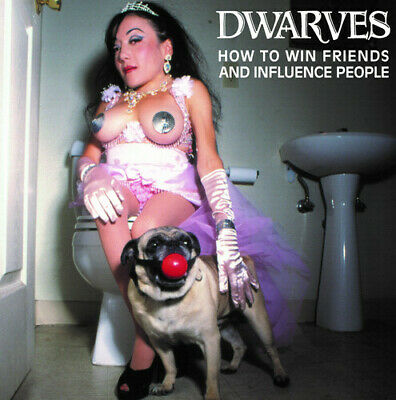 How To Win Friends And Influence People - Dwarves (2015, CD NEUF) 832915006828