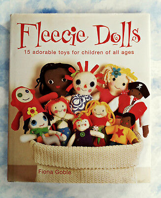 FLEECIE  DOLLS~15 Adorable Toys to Machine or Hand Sew ~ Fiona Goble HC/DJ Book