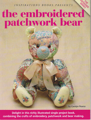 The Embroidered Patchwork Bear * from the makers of INSPIRATIONS MAGAZINE