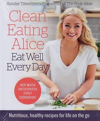 Clean Eating Alice Eat Well Every Day by Alice Liveing NEW BOOK (Paperback 2016)