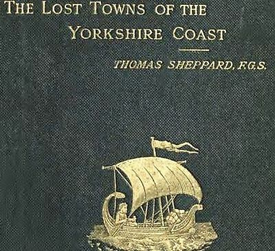 Lost Towns Of The Yorkshire Coast,history Of The East Riding 17 Rare Books.