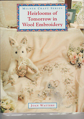 WOOL EMBROIDERY BOOK - 'Heirlooms of Tomorrow in Wool Embroidery'
