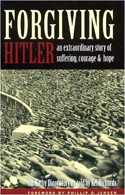 Forgiving Hitler: An Extraordinary Story of Suffering, Courage and Hope by...