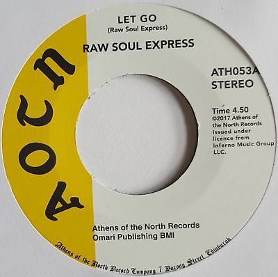 """Raw Soul Express - Let Go - 7"""" Vinyl - Athens Of The North"""