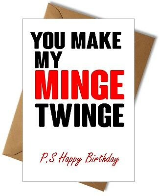 C0025 Rude Happy Birthday Card Husband Boyfriend You Make My Minge