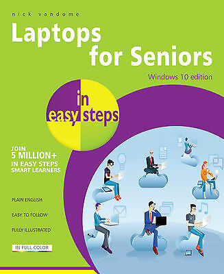 Laptops for Seniors in easy steps - Windows 10 Edition by Nick Vandome Free P&P