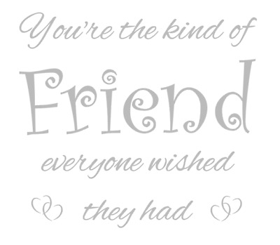 You're The Kind Of Friend Quote Decal Vinyl Sticker Box Ribba Frame DIY Canvas