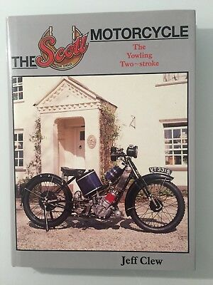The Scott Motorcycle 'The Yowling Two-Stroke' Hardback Book by Jeff Clew