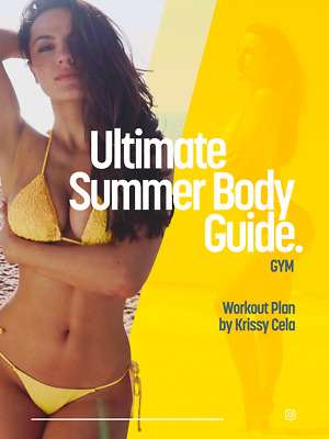 Krissy Cela 12 Week Ultimate Summer Body Guide - Gym Edition 🆕