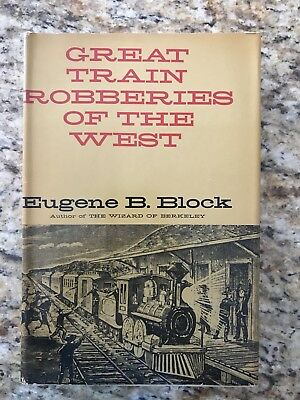 GREAT TRAIN ROBBERIES OF THE WEST by EUGENE B. BLOCK                        c