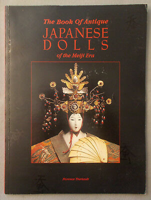 ANTIQUE JAPANESE DOLLS OF THE MEIJI ERA by Florence Theriault REFERENCE BOOK