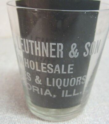 C 1900 Leuthner & Son Peoria ILL etched whiskey shot glass
