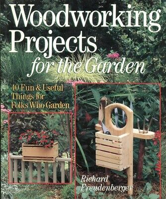 WOODWORKING PROJECTS FOR THE GARDEN By Richard Freudenberger