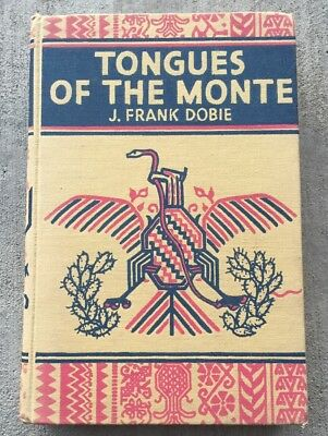 1947 Tongues of the Monte by J. Frank Dobie; HB, DJ; Clean Tight Copy