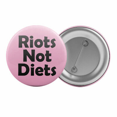 "Riots Not Diets Badge Button Pin 1.25"" 32mm Feminist Feminism Body Positive"