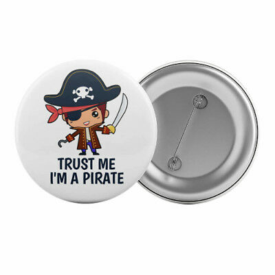 "Trust Me I'm A Pirate - Badge Button Pin 1.25"" 32mm Kid's Party Children"