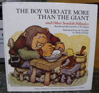 THE BOY WHO ATE MORE THAN THE GIANT/Swedish Folktales by ULF LOFGREN 1978,HC