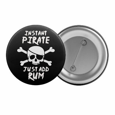"""Instant Pirate Just Add Rum Badge Button 1.25"""" 32mm Party Funny Slogan Drinking"""