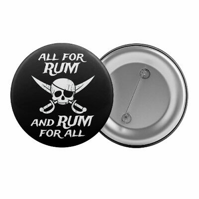 """All For Rum and Rum For All Badge Button 1.25"""" 32mm Pirate Party Slogan Drinking"""
